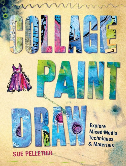 Collage Paint Draw by Sue Pelletier - Paperback (9781440337024)