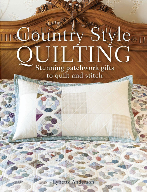 Country Style Quilting  by Lynette Anderson - Paperback