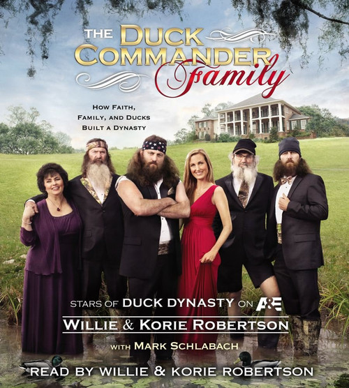 The Duck Commander Family - by Willie & Korie Robertson Audiobook 5 CDs