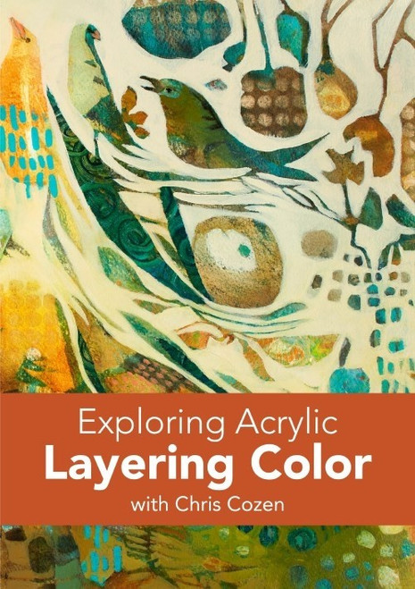 Exploring Acrylic - Layering Color with Chris Cozen DVD (9781440351365)
