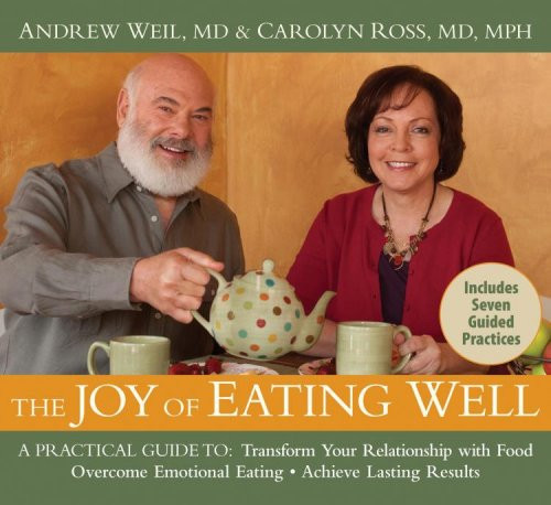 The Joy of Eating Well - by Andrew Weil and Carolyn Ross Audiobook (9781604070781)