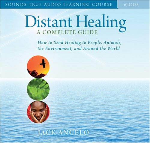 Distant Healing - How to Send Healing Around the World by Jack Angelo Audiobook (9781591795704)