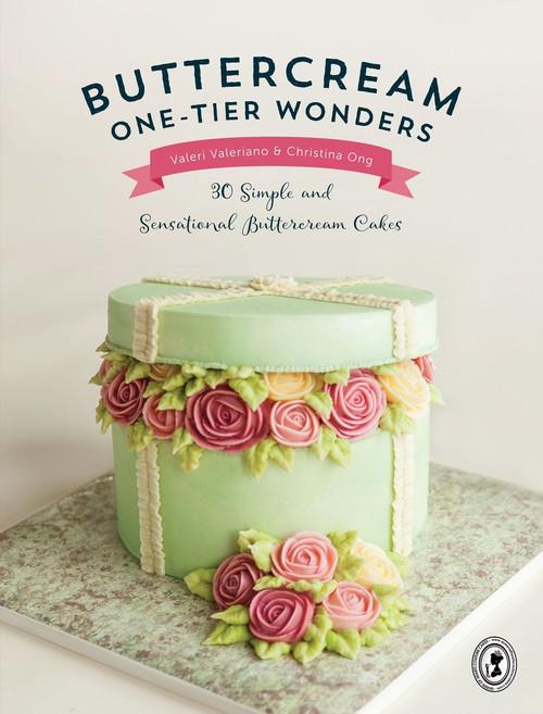 Buttercream One-Tier Wonders - 30 Simple Cakes Valeri Valeriano & Christina Ong (9781446306215)