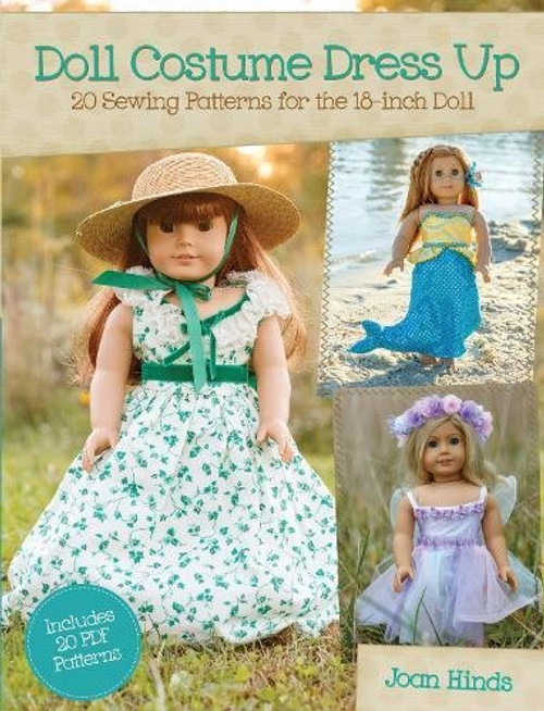 Doll Costume Dress Up - 20 Sewing Patterns for the 18-inch Doll by Joan Hinds (9781440238628)