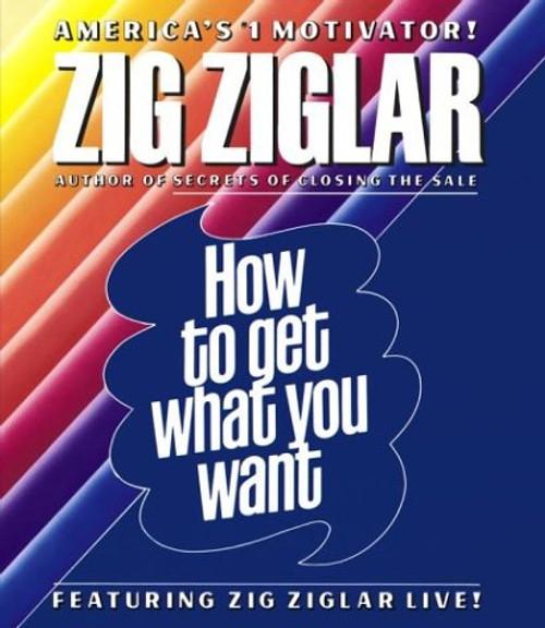 How to Get What You Want by Zig Ziglar Audiobook CD (9780743537261)