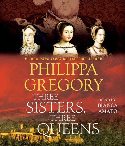 Three Sisters, Three Queens by Philippa Gregory - Audiobook Unabridged CD (9781508211563)