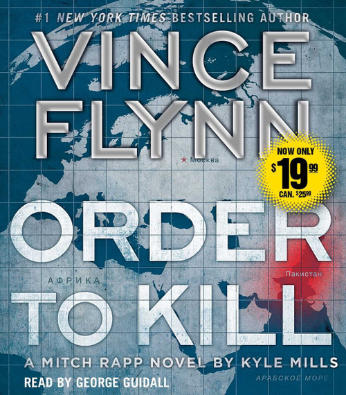 Order to Kill - A Mitch Rapp Novel by Vince Flynn - Audiobook Unabridged CD (9781508237556)