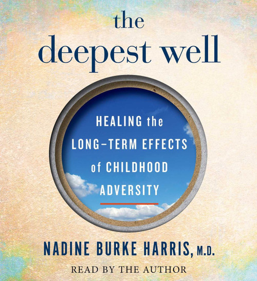 The Deepest Well by Dr. Nadine Burke Harris - Audiobook Unabridged CD (9781508254171)
