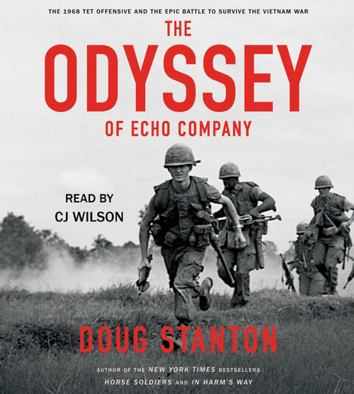 The Odyssey of Echo Company - The 1968 Tet Offensive by Doug Stanton - Audiobook (9781508227571)