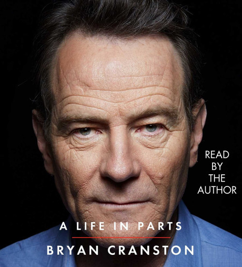 A Life in Parts by Bryan Cranston, Audio CD – Audiobook, CD, Unabridged (9781508226314)