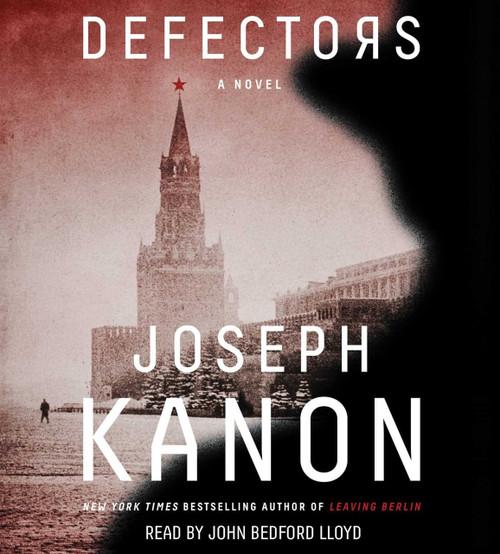 Defectors - A Novel by Joseph Kanon, Audio CD – Audiobook, CD, Unabridged (9781508232896)