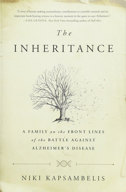 The Inheritance - A Family on the Front Lines of the Battle Against Alzheimer's Disease by Niki Kapsambelis - Paperback 9781451697322