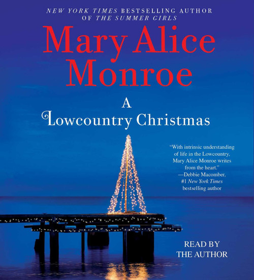 A Lowcountry Christmas by Mary Alice Monroe, Audio CD, Audiobook, CD, Unabridged (9781442394162)