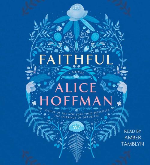 Faithful - by Alice Hoffman, A Novel Audio CD – Unabridged Audiobook 7 CDs - 9781508225119