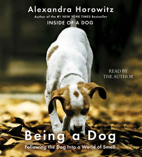 Being a Dog by Alexandra Horowitz, Audio CD – Audiobook, CD, Unabridged (9781508221777)