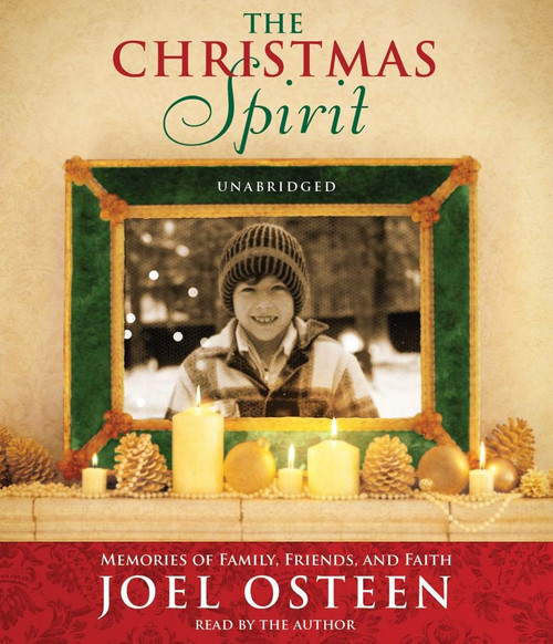 The Christmas Spirit - Memories of Family, Friends, and Faith by Joel Osteen - Unabridged Audiobook 2 CDs