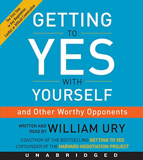 Getting to Yes with Yourself by William Ury Audio CD, Audiobook, CD, Unabridged (9780062372338)