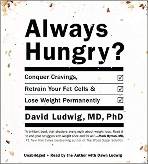 Always Hungry? - Retrain Your Fat Cells,Lose Weight by David Ludwig, Audiobook (9781478908029)