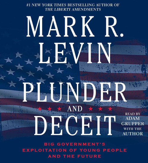 Plunder and Deceit Mark R. Levin - Big Government's Exploitation - Audiobook CD (9781442390843)