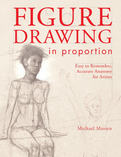Figure Drawing in Proportion - Accurate Anatomy for Artists Michael Massen - PB (9781440337567)