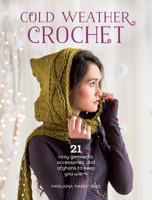 Cold Weather Crochet - 21 Cozy Garments, Accessories, & Afghans Marly Bird - PB (9781632501257)