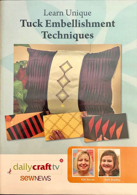 Sew News - Learn Unique Tuck Embellishment Techniques with Kim Novak & Beth Bradley - DVD