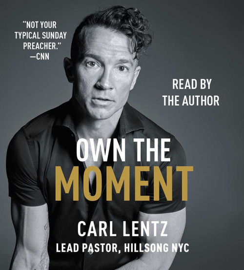 Own The Moment by Carl Lentz - Audiobook, CD, Unabridged (9781508243182)