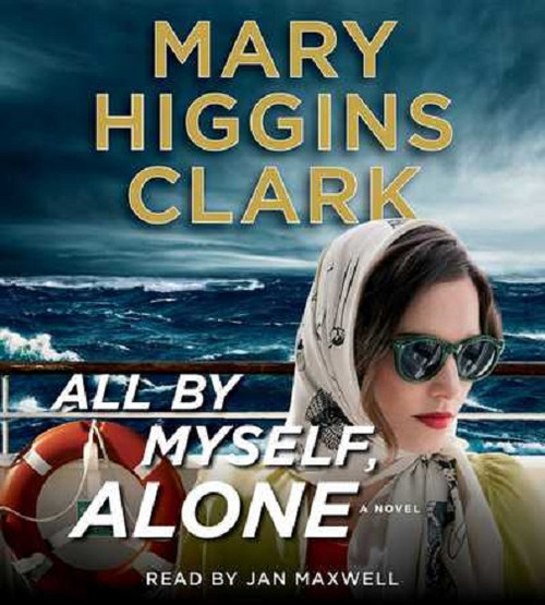 All By Myself, Alone - A Novel by Mary Higgins Clark - Audiobook, CD, Unabridged (9781508228288)