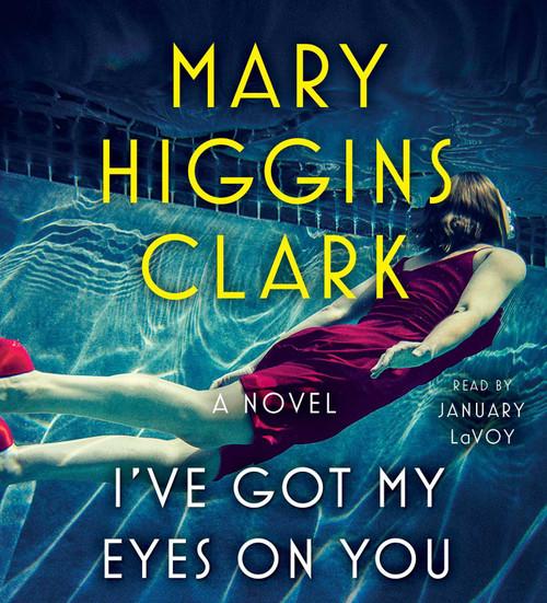 I've Got My Eyes on You by Mary Higgins Clark - Unabridged Audiobook 6 CDs (9781508244431)