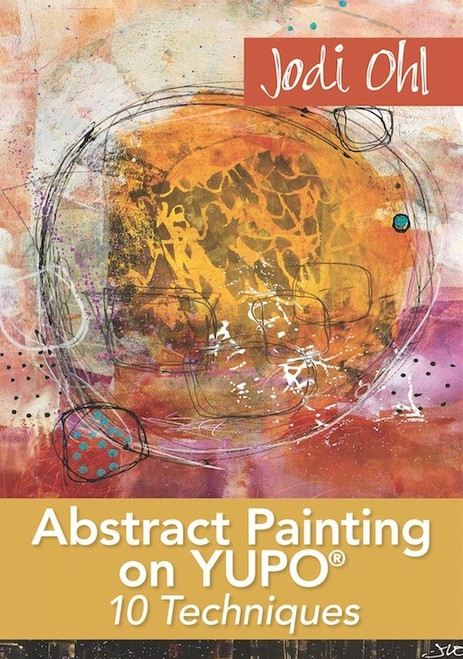 Abstract Painting on YUPO® - 10 Techniques with Jodi Ohl - DVD (9781440351129)