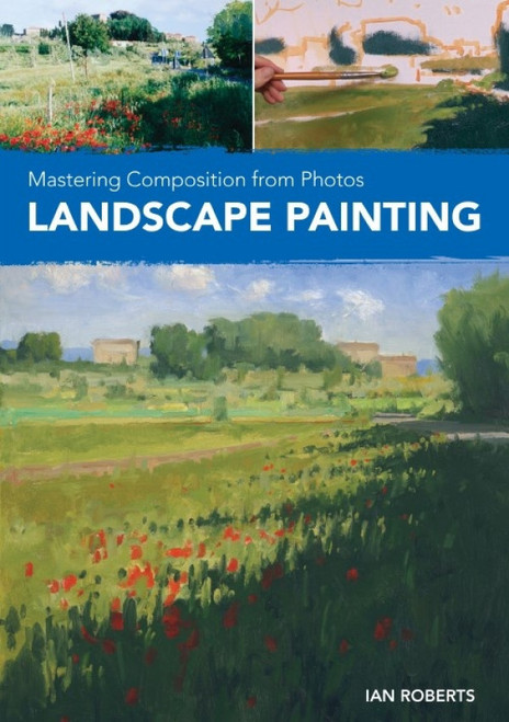Mastering Composition from Photos - Landscape Painting with Ian Roberts - DVD (9781440353437)
