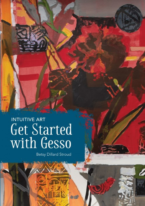 Intuitive Art - Get Started with Gesso with Betsy Dillard Stroud - DVD (9781440353642)