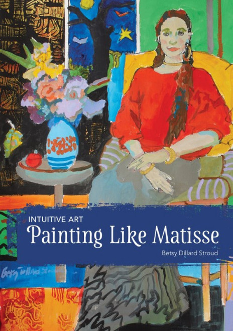 Intuitive Art - Painting Like Matisse with Betsy Dillard Stroud - DVD (9781440353673)