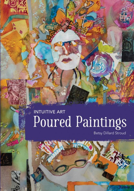 Intuitive Art - Poured Paintings with Betsy Dillard Stroud - DVD (9781440353666)