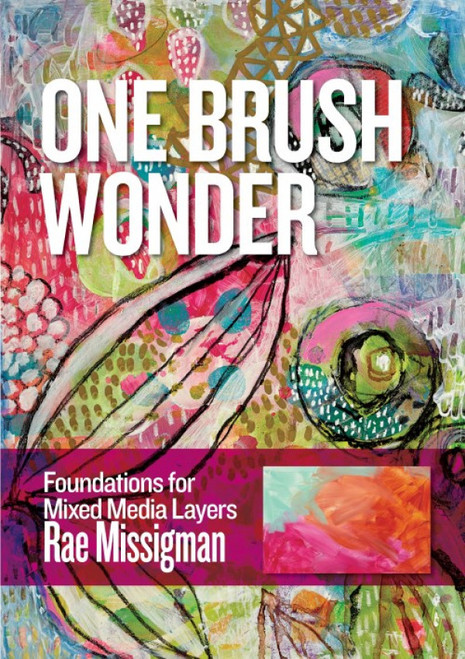 One Brush Wonder - Foundations for Mixed Media Layers with Rae Missigman - DVD (9781440352072)