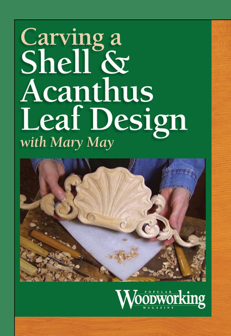 Carving a Shell and Acanthus Leaf Design with Mary May - DVD (9781440335099)