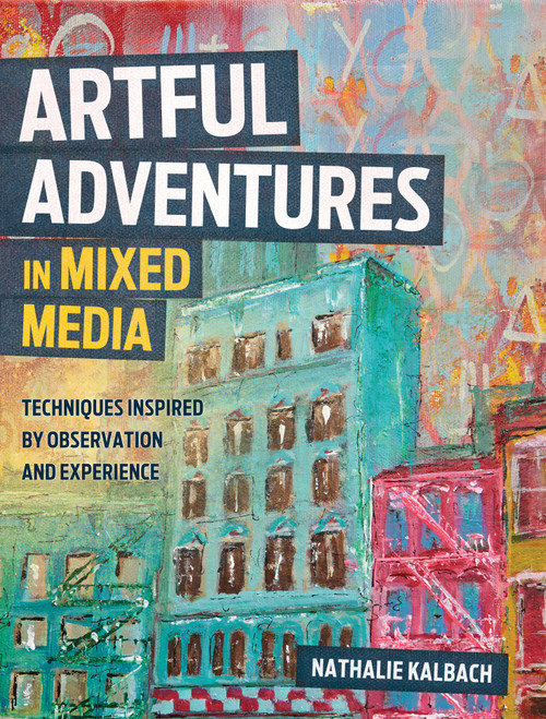Artful Adventures in Mixed Media by Nathalie Kalbach - Paperback ( 9781440348334)