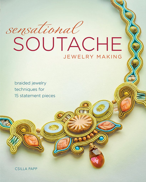 Sensational Soutache Jewelry Making by Csilla Papp - Paperback (9781440243745)