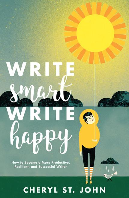 Write Smart, Write Happy - by Cheryl St. John - Paperback (9781440351792)