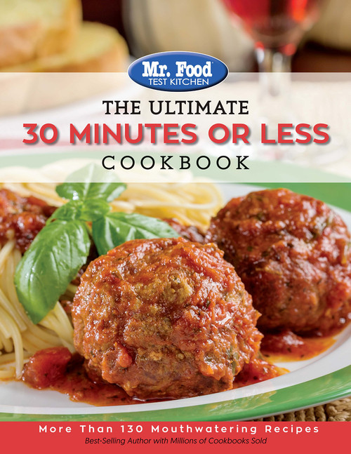 Mr. Food Test Kitchen - The Ultimate 30 Minutes or Less Cookbook - Paperback (9780998163505)