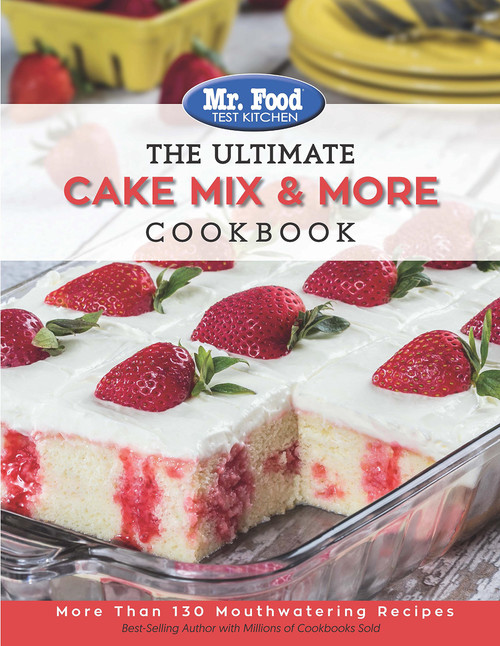 Mr. Food Test Kitchen The Ultimate Cake Mix & More Cookbook - Paperback (9780991193486)