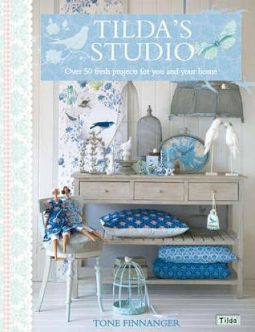 Tilda's Studio - Over 50 fresh projects for you, your home and loved ones by Tone Finnanger - Paperback (9781446301586)