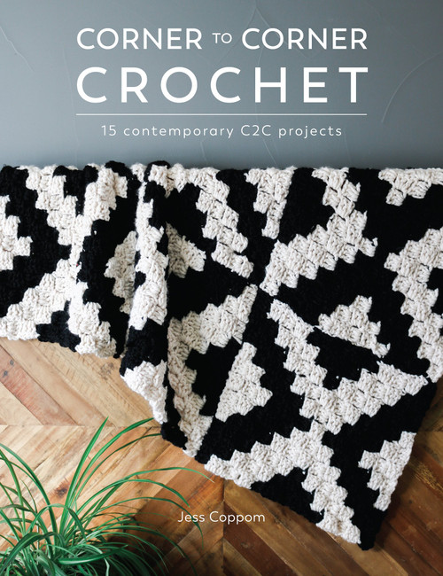 Corner to Corner Crochet - 15 Contemporary C2C Projects by Jess Coppom - Paperback (9781446307144)