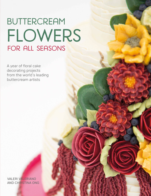 Buttercream Flowers for All Seasons - A Year of Floral Cake Decorating by Valeri Valeriano & Christina Ong - Paperback (9781446306642)