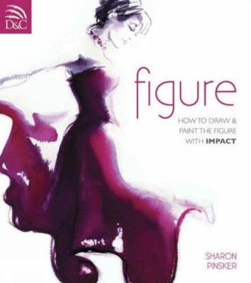 Figure - How To Draw And Paint The Figure With Impact by Sharon Pinsker - Paperback (9780715325971) Your image was added to the product.