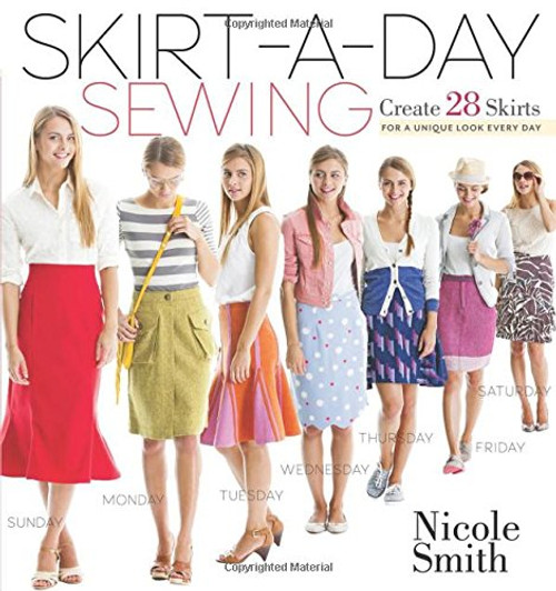 Skirt-a-Day Sewing - Create 28 Skirts for a Unique Look Every Day by Nicole Smith - Paperback (9781603429740)