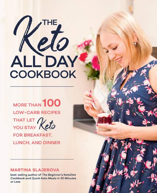 The Keto All Day Cookbook by Martina Slajerova - Paperback (9781592338702) Front