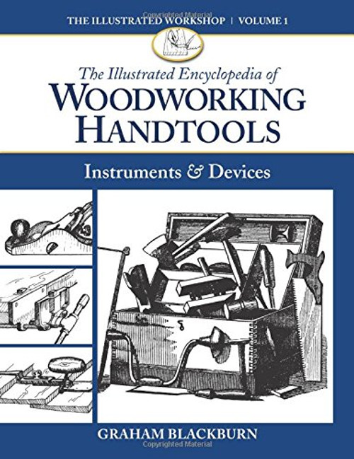 The Illustrated Encyclopedia of Woodworking Handtools, Instruments & Devices by Graham Blackburn - Paperback (9781940611020) Front