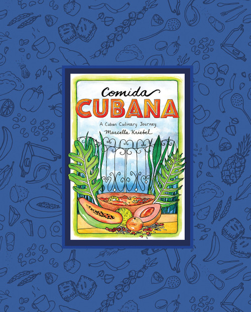 Comida Cubana - A Cuban Culinary Journey by Marcella Kriebel - Hardcover (9780997211337) Front