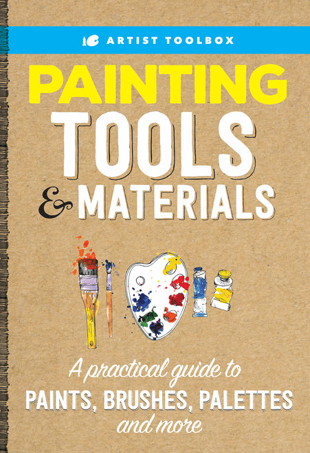 Artist's Toolbox - Painting Tools & Materials - A practical guide to paints, brushes, palettes and more - Paperback (9781633222823) Front